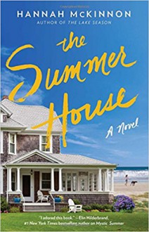 The Summer House: A Novel - Hannah McKinnon