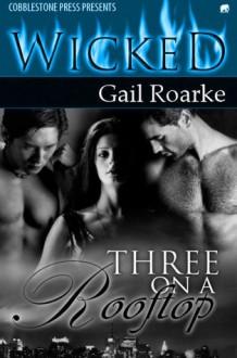 Three on a Rooftop - Gail Roarke