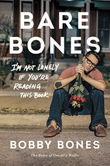 Bare Bones: I'm Not Lonely If You're Reading This Book - Bobby Bones
