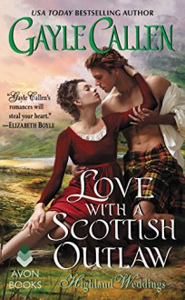 Love with a Scottish Outlaw: Highland Weddings - Gayle Callen