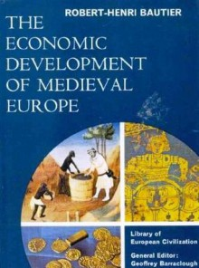 The Economic Development of Medieval Europe (Library of European Civilization) - Geoffrey Barraclough