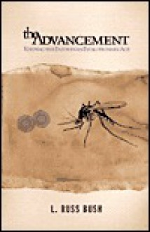 The Advancement: Keeping the Faith in an Evolutionary Age - L. Russ Bush