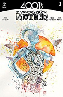 4001 A.D.: War Mother #1 - Fred Van Lente,Tomás Giorello