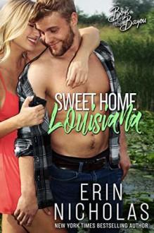 Sweet Home Louisiana (Boys of the Bayou, #2) - Erin Nicholas