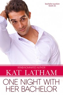 One Night with Her Bachelor - Kat Latham