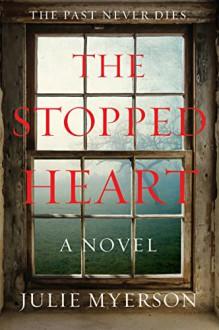 The Stopped Heart: A Novel - Julie Myerson