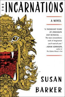 The Incarnations: A Novel - Susan Barker