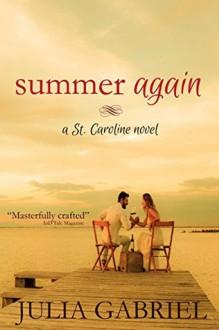 Summer Again (St. Caroline Series) - Julia Gabriel