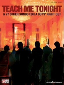 Teach Me Tonight: And 27 Other Songs for a Boys' Night Out - Cherry Lane Music Co