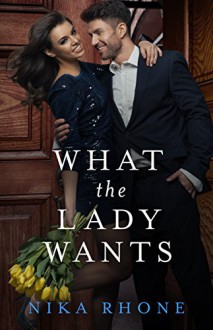 What the Lady Wants (Boulder Bodyguards Book 1) - Nika Rhone