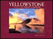 Yellowstone: Portraits of a Fly-Fishing Landscape - John Juracek