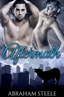 Aftermath: Gay Paranormal Romance (Fated Date Agency Book 9) - Abraham Steele