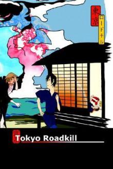 Tokyo Roadkill - Isabella Kraft