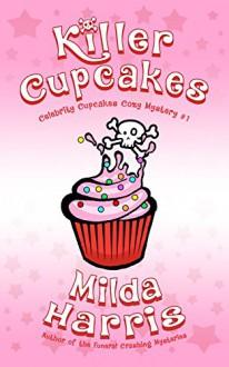 Killer Cupcakes (Celebrity Cupcakes Cozy Mystery Book 1) - Milda Harris