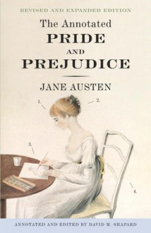 The Annotated Pride and Prejudice: A Revised and Expanded Edition - Jane Austen,David M. Shapard