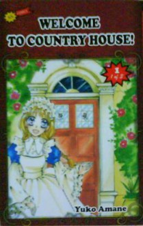 Welcome to Country House (1 - 3) - Yuko Amane