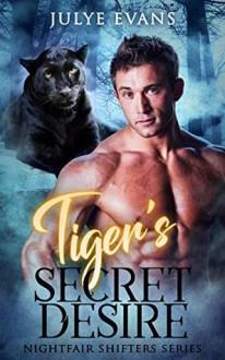 Tiger's Secret Desire - Julye Evans