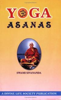 Yoga Asanas - Sivananda Saraswati