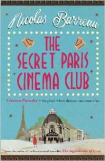 The Secret Paris Cinema Club - Nicolas Barreau