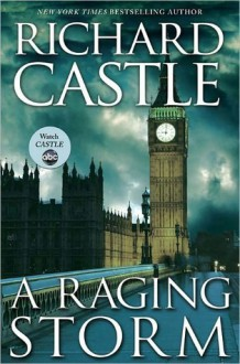 A Raging Storm (Derrick Storm, #2) - Richard Castle