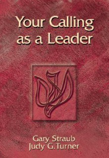 Your Calling as a Leader - Gary Straub