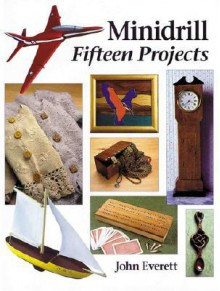 Minidrill: Fifteen Projects - John Everett
