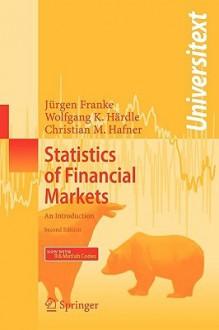 Statistics of Financial Markets: An Introduction - Jürgen Franke, Christian M. Hafner