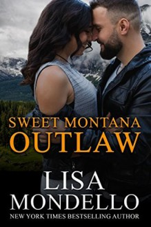Sweet Montana Outlaw: Contemporary Western Romance - Lisa Mondello