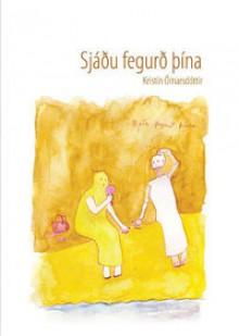 Sjáðu fegurð þína - Kristín Ómarsdóttir