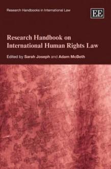 Research Handbook on International Human Rights Law - Sarah Joseph, Adam McBeth