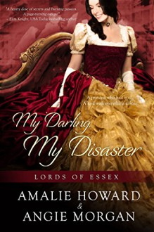 My Darling, My Disaster (Lords of Essex) - Angie Morgan,Amalie Howard