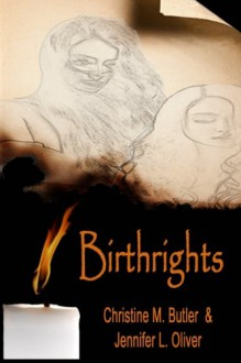 Birthrights: Book One of The Awakening Trilogy - 'Christine Butler', 'Jennifer Oliver'