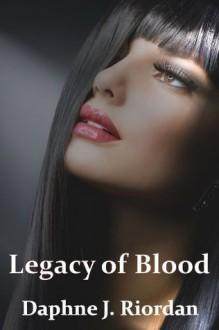 Legacy of Blood (Red Death, #1) - Daphne J. Riordan
