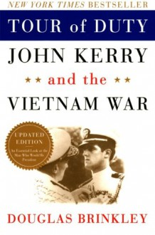 Tour of Duty: John Kerry and the Vietnam War - Douglas Brinkley