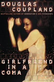 Girlfriend In A Coma - Douglas Coupland