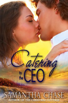 Catering to the CEO - Samantha Chase