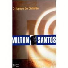 O Espaço do Cidadão - Milton Santos