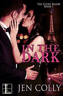 In the Dark (The Cities Below) - Jen Colly