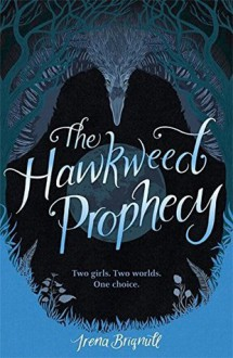 The Hawkweed Prophecy - Irena Brignull
