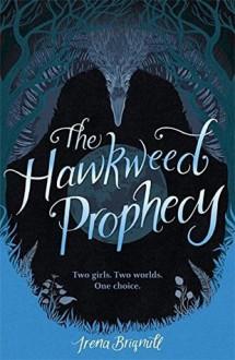 The Hawkweed Prophecy - Irena Brignull