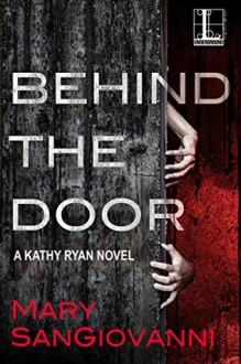 Behind the Door - Mary SanGiovanni