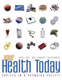 Your Health Today: Choices in a Changing Society with Online Learning Center Bind-In Card - Michael L. Teague