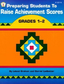 Preparing Students to Raise Achievement Scores: Grades 1-2 - Darriel Ledbetter