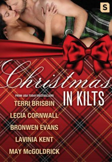 Christmas in Kilts: A Highland Holiday Box Set - Bronwen Evans,May McGoldrick,Lecia Cornwall,Lavinia Kent,Terri Brisbin
