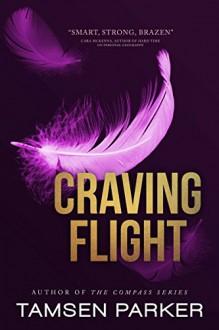 Craving Flight - Tamsen Parker