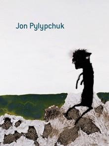 Jon Pylypchuk - Jonathan Pylypchuk, Robert Enright, Gail B. Kirkpatrick, Jonathan Pylypchuk