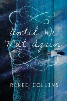 Until We Meet Again - Renee Collins