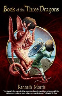 Book of The Three Dragons - Kenneth Morris