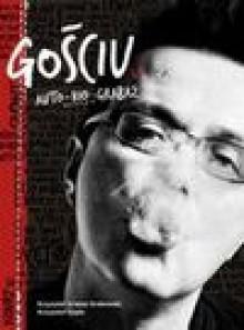 Gościu. Auto-Bio-Grabaż - Grabaż Grabowski Krzysztof, Krzysztof Gajda