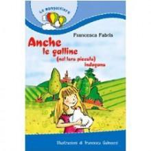 Anche le galline (nel loro piccolo) indagano - Francesca Fabris, F. Galmozzi
